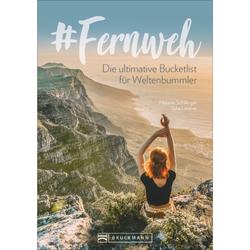 Reiseführer weltweit - #FERNWEH - Weltweit
