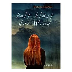 Kalt bläst der Wind. Michaela Holzinger  - Buch