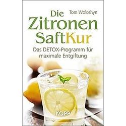 Die Zitronensaft-Kur. Tom Woloshyn  - Buch