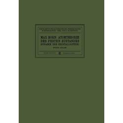 Atomtheorie des Festen Zustandes (Dynamik der Kristallgitter): eBook von Max Born