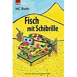Fisch mit Schibrille. H. C. Roth  - Buch