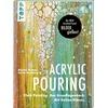 Acrylic Pouring. Der neue Acrylmal-Trend: BILDER gießen! als Buch von Martin Thomas/ Sylvia Homberg