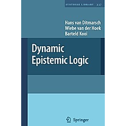 Dynamic Epistemic Logic. Wiebe van der Hoek  Hans van Ditmarsch  Barteld Kooi  - Buch