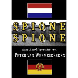 Spione Spione als Buch von Peter van Wermeskerken