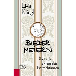 Biedermeiern als Buch von Livia Klingl