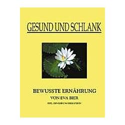 Gesund und schlank. Eva Bier  - Buch