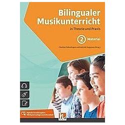 Bilingualer Musikunterricht in Theorie und Praxis. Bilingualer Musikunterricht. Band 2 Material   .  - Buch