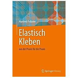 Elastisch Kleben. Manfred Pröbster  - Buch