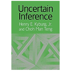 Uncertain Inference. Jr. Kyburg  Choh Man Teng  Henry Ely Kyburg  - Buch