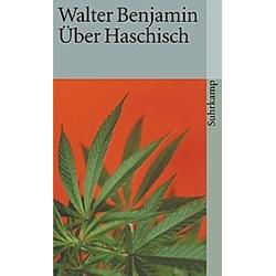 Über Haschisch. Walter Benjamin  - Buch