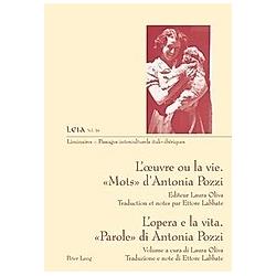 L'oeuvre ou la vie. ' Mots ' d'Antonia Pozzi. L'opera e la vita. 'Parole' di Antonia Pozzi - Buch