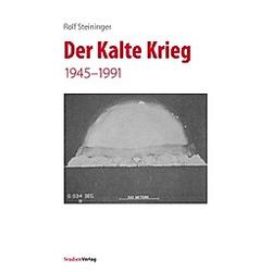 Der Kalte Krieg. Rolf Steininger  - Buch