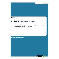 Die Zeit der Weimarer Republik. Mike G.  - Buch