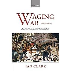 Waging War. Ian Clark  - Buch