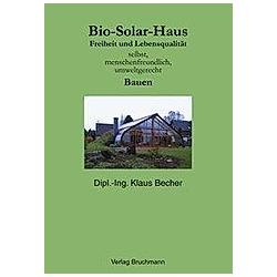 Bio Solar Haus. Klaus Becher  - Buch