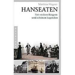 Hanseaten. Matthias Wegner  - Buch