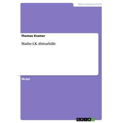 Mathe-LK Abiturhilfe: eBook von Thomas Kramer