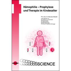 Hämophilie - Prophylaxe und Therapie im Kindesalter: eBook von Manuela Albisetti