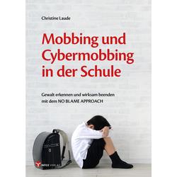 Mobbing und Cybermobbing in der Schule: Buch von Christine Laude