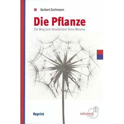 Die Pflanze als Buch von Gerbert Grohmann