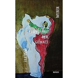 Eurythmie der Gewalt. Annette Weber  - Buch