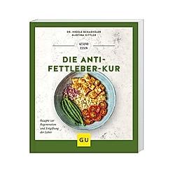 Die Anti-Fettleber-Kur. Martina Kittler  Nicole Schaenzler  - Buch