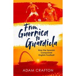 From Guernica to Guardiola: eBook von Adam Crafton