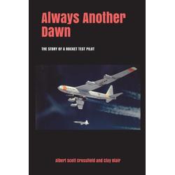 Always Another Dawn als Taschenbuch von Clay Blair/ Albert Scott Crossfield
