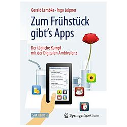 Zum Frühstück gibt's Apps. Ingo Leipner  Gerald Lembke  - Buch