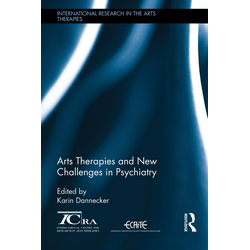Arts Therapies and New Challenges in Psychiatry: eBook von
