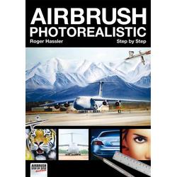 Airbrush Photorealistic Step by Step als Buch von Roger Hassler/ Valentin Fanel