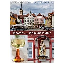 Iphofen - Wein und Kultur (Wandkalender 2021 DIN A4 hoch)
