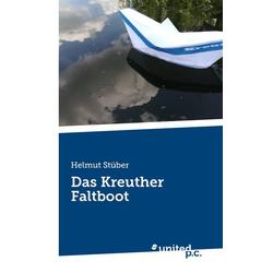 Das Kreuther Faltboot als Buch von Helmut Stüber