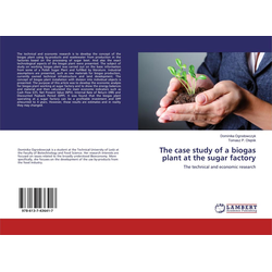 The case study of a biogas plant at the sugar factory als Buch von Dominika Ogrodowczyk/ Tomasz P. Olejnik