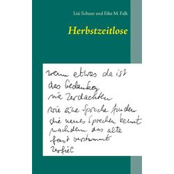 Herbstzeitlose als Buch von Lisi Schuur/ Eike M. Falk