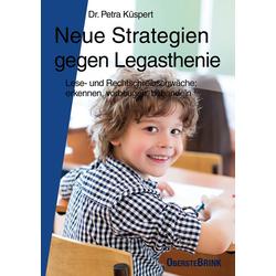 Neue Strategien gegen Legasthenie: Buch von Petra Küspert