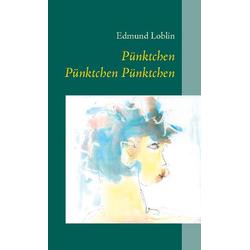 Pünktchen Pünktchen Pünktchen als Buch von Edmund Loblin