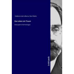 Das Leben ein Traum: Buch von Don Pedro Calderon de la Barca