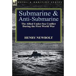 Submarine and Anti-Submarine als Buch von Henry Newbolt