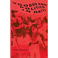 Voodoo and Politics in Haiti: eBook von Michel S. Laguerre