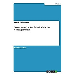 Szenarioanalyse zur Entwicklung der Gamingbranche. Jakob Golombek  - Buch