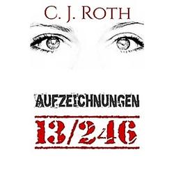 Aufzeichnungen 13/246. C. J. Roth  - Buch