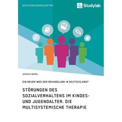 Störungen des Sozialverhaltens im Kindes- und Jugendalter. Die Multisystemische Therapie: eBook von Jessica Seidel
