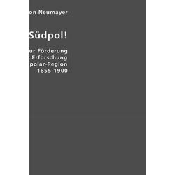 Auf zum Südpol! als Buch von Georg Balthasar von Neumayer/ Georg B. von Neumayer