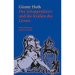 Der Schoppenfetzer und die Krallen des Löwen. Günter Huth  - Buch