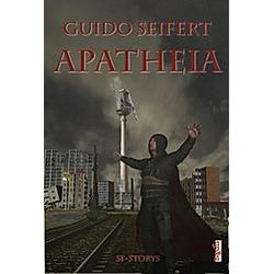 Apatheia. Guido Seifert  - Buch