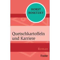 Quetschkartoffeln und Karriere: eBook von Horst Bosetzky
