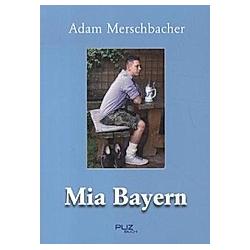 Mia Bayern. Adam Merschbacher  - Buch