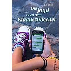 Die Jagd nach dem Kidduschbecher. Eva Lezzi  - Buch