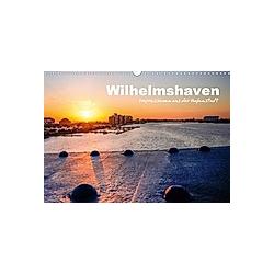 Wilhelmshaven - Impressionen aus der Hafenstadt (Wandkalender 2021 DIN A3 quer)